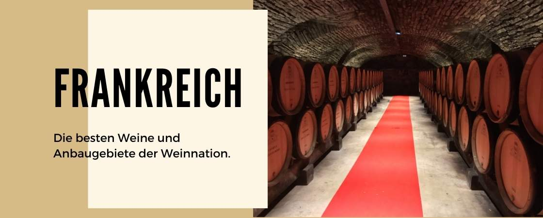 Weine und Weinanbaugebiete in Frankreich